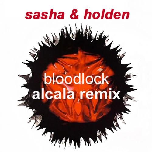 Sasha & Holden - Bloodlock (Alcala Remix)