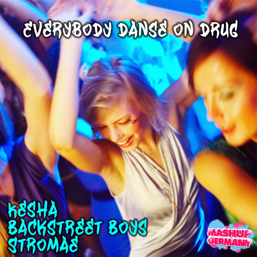 Mashup-Germany - Everybody danse on drug