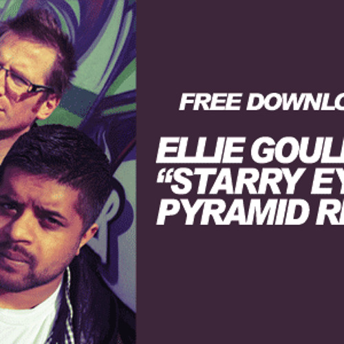 Ellie Goulding - Starry Eyed (PYRAMID Refix) [Free Download]