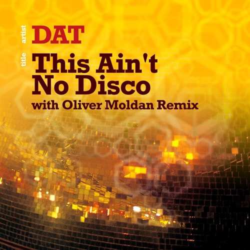 DAT - This Aint No Disco : Hope Recordings
