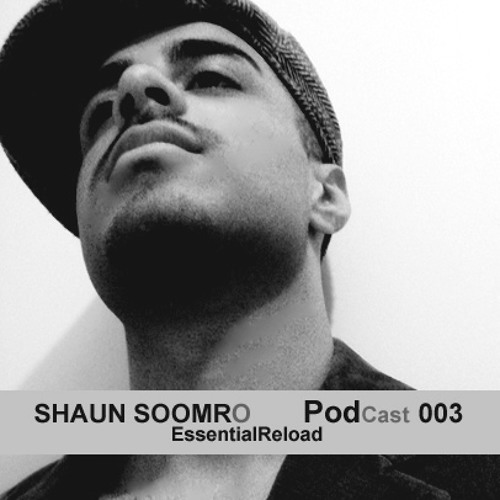 Shaun Soomro EssentialReload Podcast 003