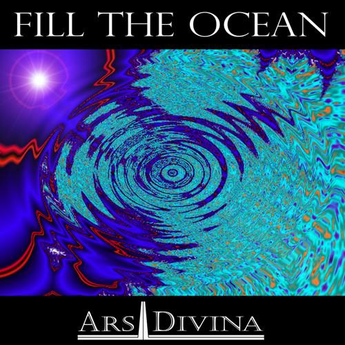 Ars Divina-Fill The Ocean