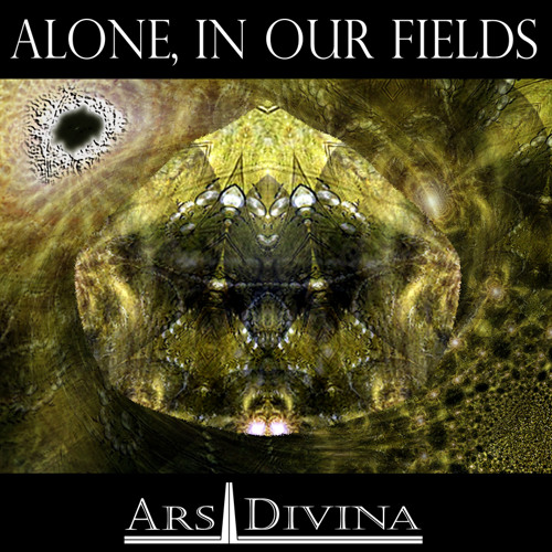 Ars Divina-Alone In Our Fields
