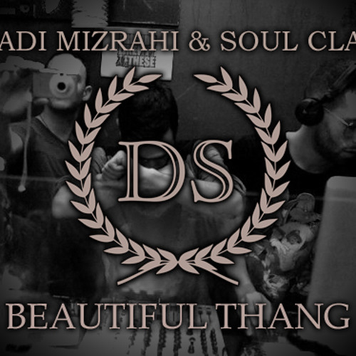 Gadi Mizrahi & Soul Clap - Beautiful Thang
