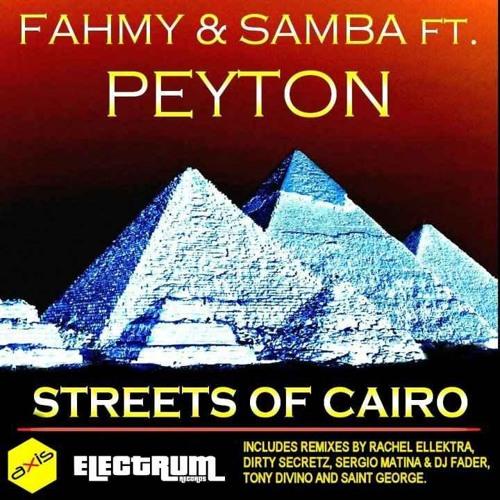Fahmy & Samba ft. Peyton - Streets of Cairo (SAINT GEORGE REMIX)