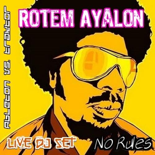 Rotem Ayalon - No Rules - Live DJ Set