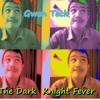 Gwen Teck - The Dark Knight Fever
