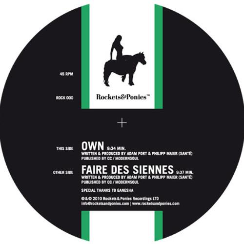 Adam Port & Santé - Own / Rockets & Ponies 001
