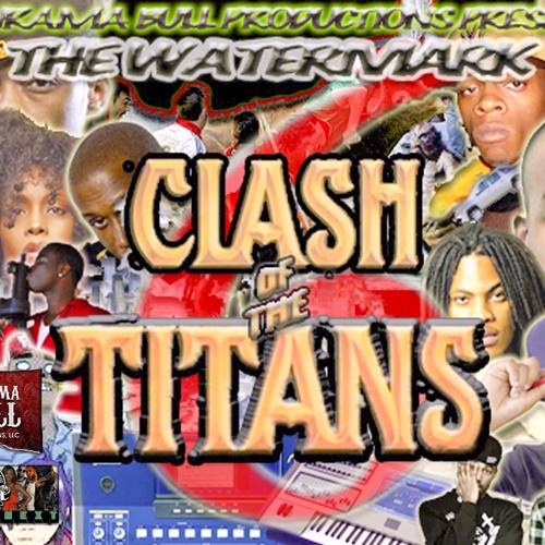 DJ BHRAMA BULL PRODUCTIONS PRESENTS:  *****THE WATERMARK 6: THE CLASH OF THE TITANS****