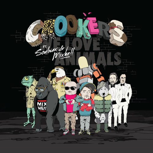 Crookers feat Soulwax & Mixhell - We Love Animals (The Love Supreme Remix)