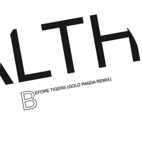 BEFORE TIGERS (GOLD PANDA REMIX)