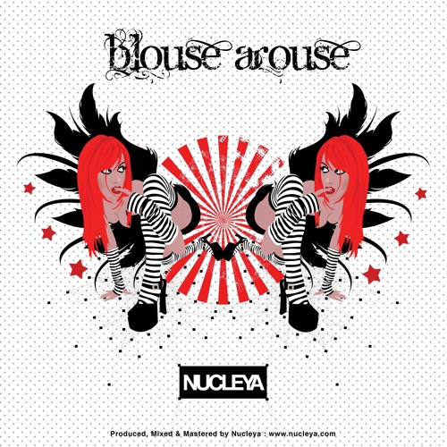 Blouse Arouse - Nucleya.