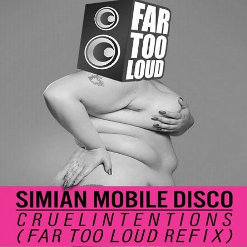 Simian Mobile Disco - Cruel Intentions ft. Beth Ditto (Far Too Loud Re-fix) [FREE DOWNLOAD]