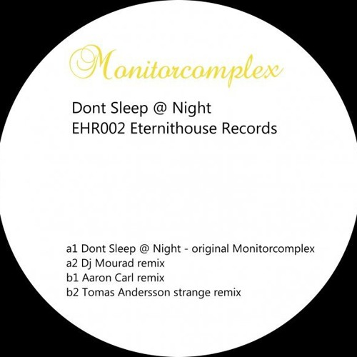 "Monitorcomplex - ""Don't Sleep @ Night"" (Aaron-Carl Remix)"