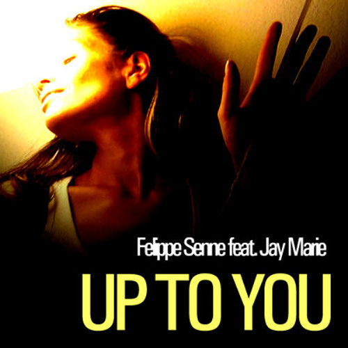 Felippe Senne feat. Jay Marie - Up to You (Btrax Mix)