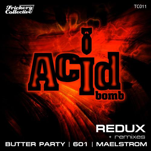 Redux - Acid Bomb (Maelstrom Remix)