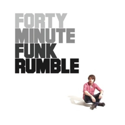 Forty Minute Funk Rumble!