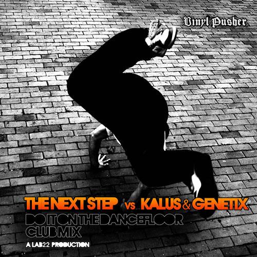 The Next Step vs Kalus & Genetix - Do It On The Dancefloor (Club mix)128