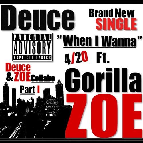 Deuce- When I Wanna (Feat. Gorilla Zoe)