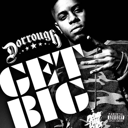 """Dorrough """"Get Big"""" produced by Nitti"""