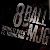"8Ball & MJG ""Bring It Back"" featuring Young Dro"