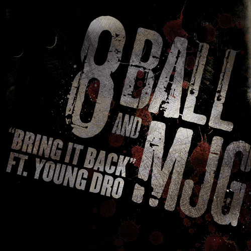 """8Ball & MJG """"Bring It Back"""" featuring Young Dro"""