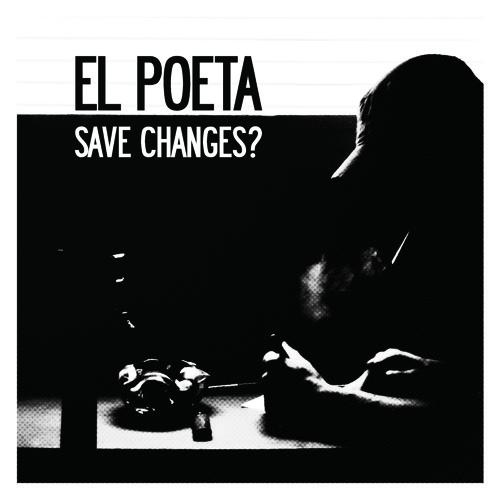 El Poeta: Save Changes? - 'Dancing With Ghosts'