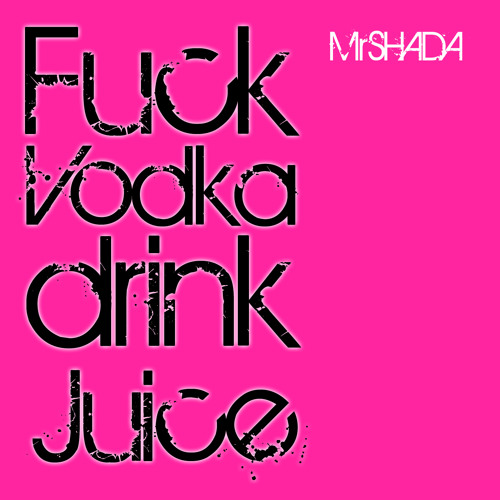 Fuck Vodka Drink Juice
