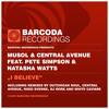 MuSol & Central Avenue Ft Pete Simpson & Natasha Watts - I Believe [ Original ]