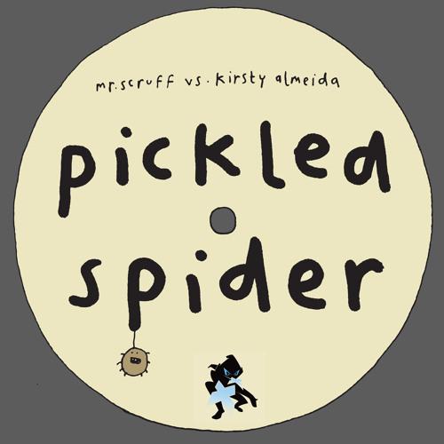 Mr Scruff Vs Kirsty Almeida 'Pickled Spider'