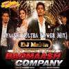 Ayaashi [Badmaash Company] [Ultra Power Remix] DJ MaNn