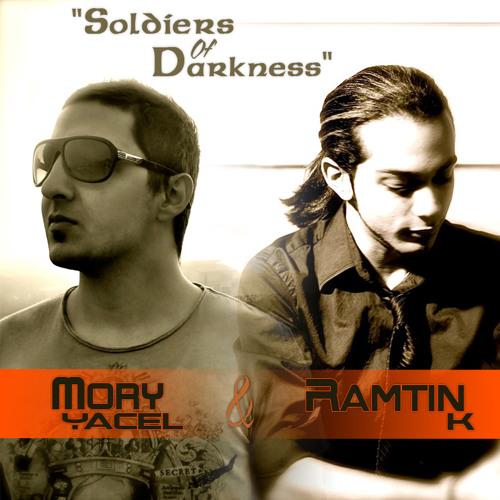Mory Yacel, Ramtin K - Soldiers Of Darkness (Ramtin K Remix)