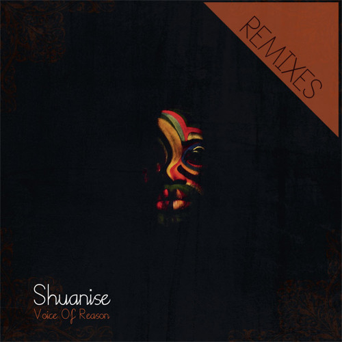 Shuanise - Voice Of Reason Remixes