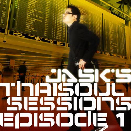 Jask's Thaisoul Sessions Podcast Episode 1