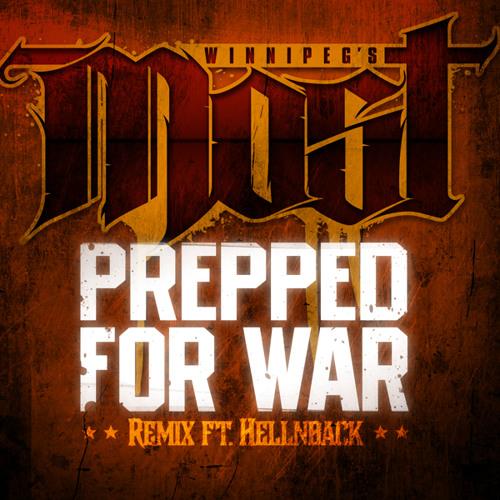 Winnipeg's Most - Prepped For War (Remix)