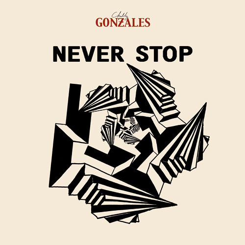 Chilly Gonzales - Never Stop (Original)