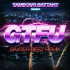 Tambour Battant - Get to fuck up (Baxter Beez remix)