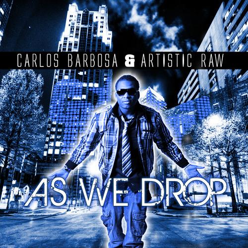 Carlos Barbosa & Artistic Raw - As We Drop (Original Mix)