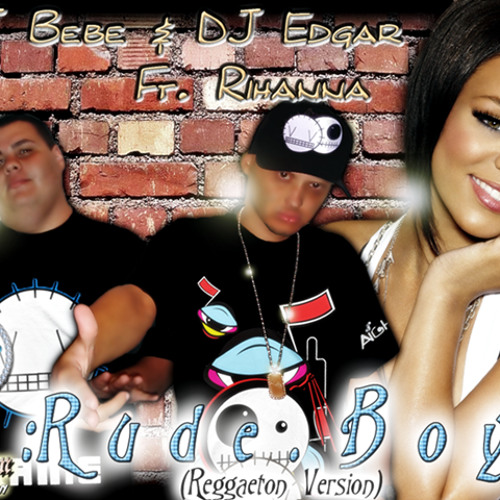 Rihanna - Rude Boy (Version Reggaeton Prod By Dj Bebe y Dj Edgar)