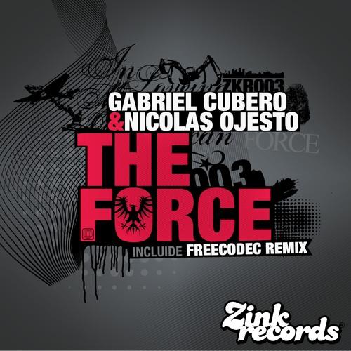 Gabriel Cubero & Nicolas Ojesto - The Force (Freecodec Remix)