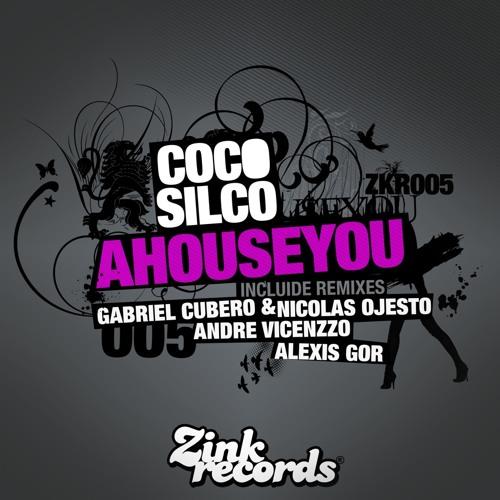 Coco Silco - Ahouseyou (Original Mix)