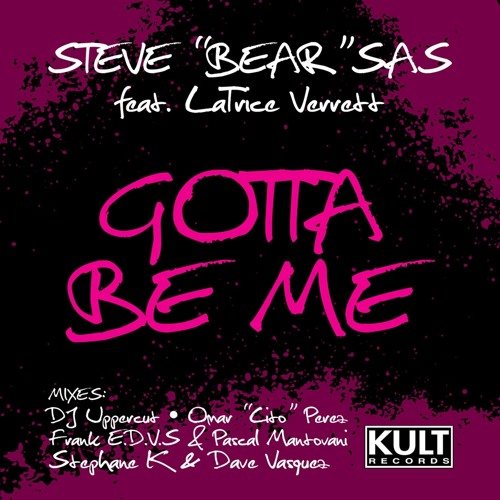 Steve Bear Sas feat. Latrice Verrett - Gotta be me (Uppercut Montréal mix)