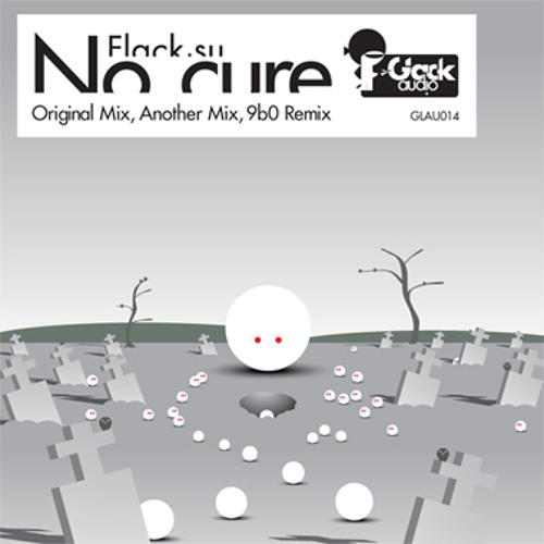 GLAU014: Flack.su - No Cure [preview]