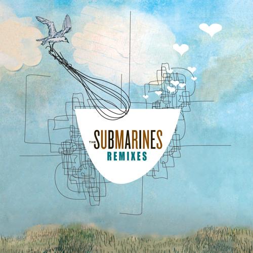 The Submarines - Brighter Discontent (Styrofoam Remix)