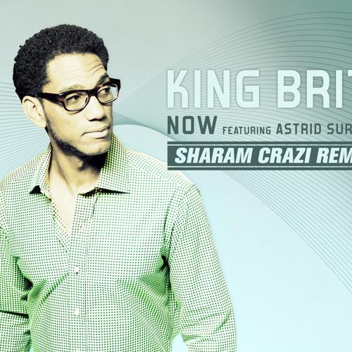 King Britt ft. Astrid Suryanto - Now (Sharam Crazi Remix)