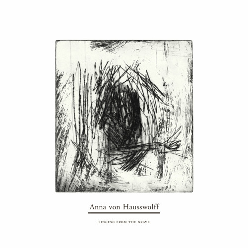 Anna von Hausswolff - Singing From the Grave