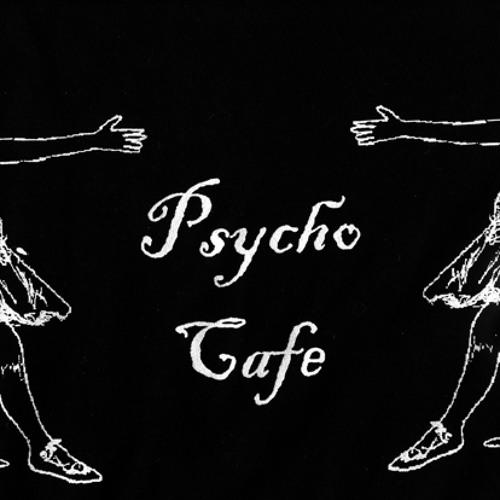 Psycho Cafe