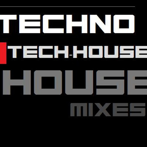 Techno, Tech-House & House Mixes
