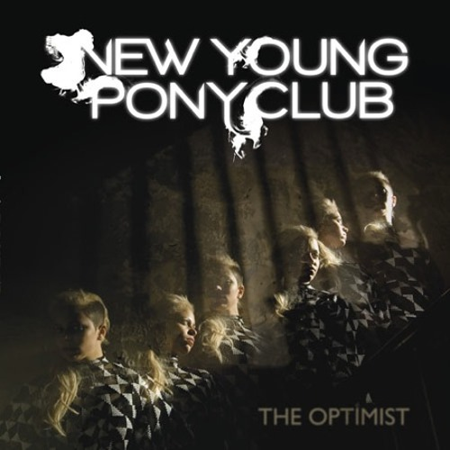 New Young Pony Club //The Optimist