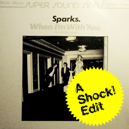 Sparks - When I'm With You (Jon Averill Edit)